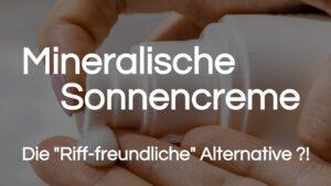 Read more about the article Mineralische Sonnencreme | Ein nachhaltiger Korallenschutz?