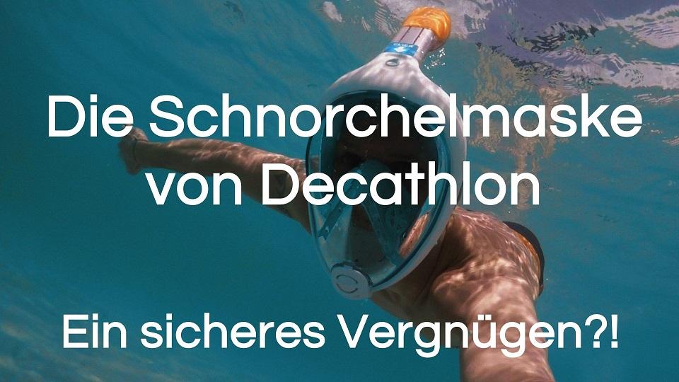 Read more about the article Schnorchelmaske von Decathlon | Ist diese Maske gefährlich?