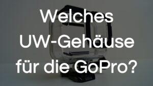 Read more about the article GoPro Gehäuse | Welches GoPro Unterwassergehäuse?