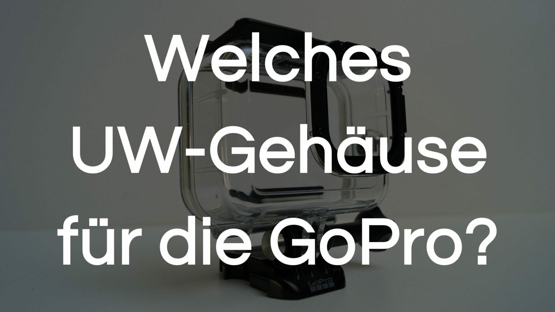You are currently viewing GoPro Gehäuse | Welches GoPro Unterwassergehäuse?
