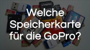 Read more about the article Welche Speicherkarte für die GoPro?   DIESE brauchst du!