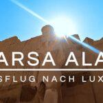 Ägypten Urlaub | Marsa Alam | Ausflug nach Luxor