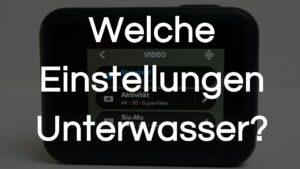 Read more about the article GoPro Einstellungen Unterwasser | Tauchen und Schnorcheln