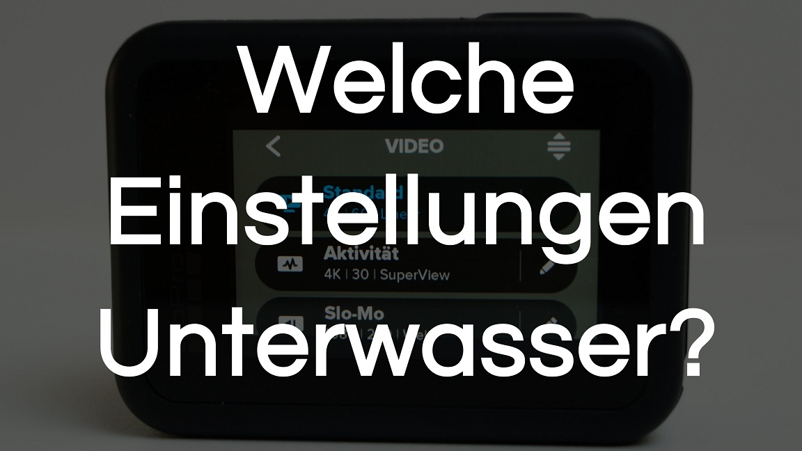 You are currently viewing GoPro Einstellungen Unterwasser | Tauchen und Schnorcheln